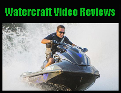 Watercraft Video Reviews